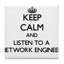 Keep Calm and Listen to a Network Engineer Tile Co