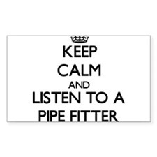 Keep Calm and Listen to a Pipe Fitter Decal