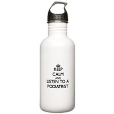 Keep Calm and Listen to a Podiatrist Water Bottle