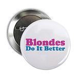 Blondes Do It Better Button