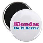 Blondes Do It Better Magnet