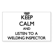 Keep Calm and Listen to a Welding Inspector Sticke