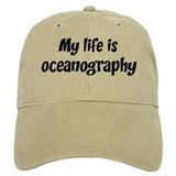 Life is oceanography Baseball Cap
