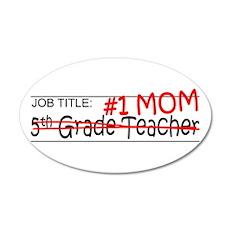 Job Mom 5th Grade 20x12 Oval Wall Decal