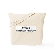 Life is veterinary medicine Tote Bag