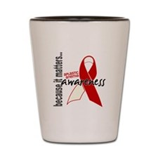 Aplastic Anemia Awareness 1 Shot Glass