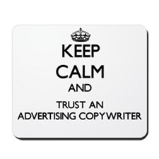 Keep Calm and Trust an Advertising Copywriter Mous