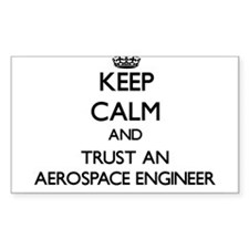 Keep Calm and Trust an Aerospace Engineer Decal