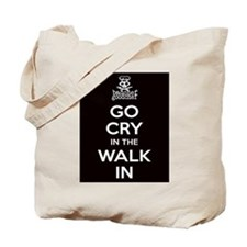 Go Cry In The Walk-IN Tote Bag