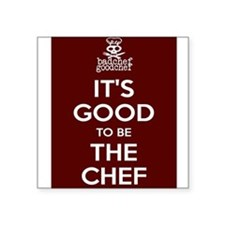 Its Good To Be The Chef Sticker