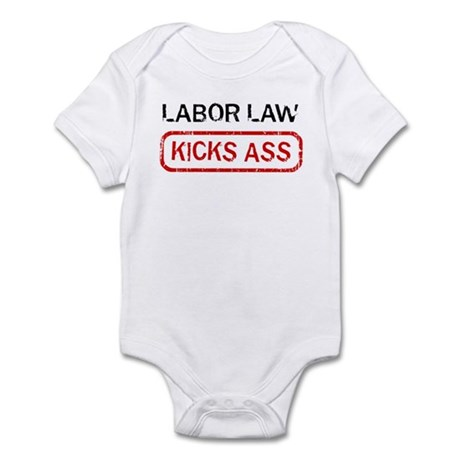 LABOR LAW kicks ass Infant Bodysuit