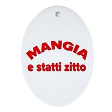 Mangia e Statti Zitto Ornament (Oval)