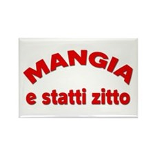 Mangia e Statti Zitto Rectangle Magnet