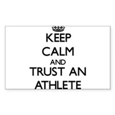 Keep Calm and Trust an Athlete Decal