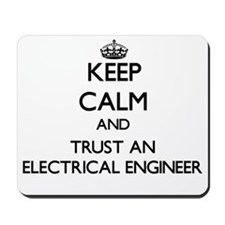 Keep Calm and Trust an Electrical Engineer Mousepa