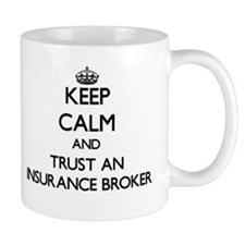 Keep Calm and Trust an Insurance Broker Mugs