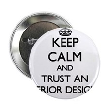 "Keep Calm and Trust an Interior Designer 2.25"" But"