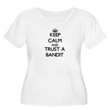 Keep Calm and Trust a Bandit Plus Size T-Shirt