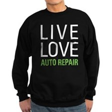 Live Love Auto Repair Sweatshirt