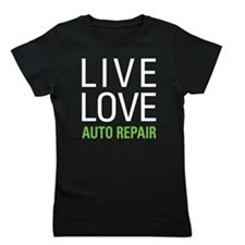 Live Love Auto Repair Girl's Tee