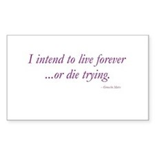 Live forever... Rectangle Decal