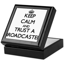 Keep Calm and Trust a Broadcaster Keepsake Box