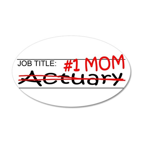 Job Mom Actuary 35x21 Oval Wall Decal
