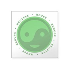 "Reduce Reuse Recycle Happy Square Sticker 3"" x 3"""