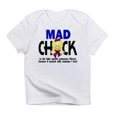 Pulmonary Fibrosis Mad Chick 1 Infant T-Shirt