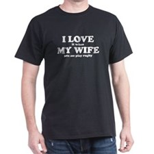 I Love It When My Wife Lets Me Play Rugby T-Shirt