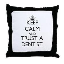 Keep Calm and Trust a Dentist Throw Pillow