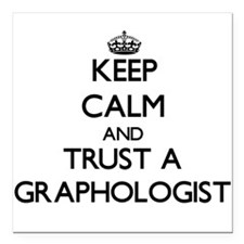 Keep Calm and Trust a Graphologist Square Car Magn