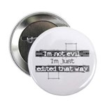 """I'm not evil..."" Button"