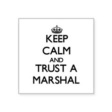 Keep Calm and Trust a Marshal Sticker