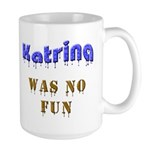 Katrina Was NO Fun Large Mug