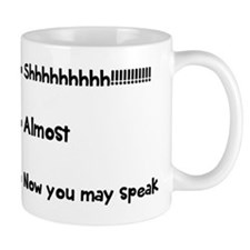 Now you may speak Coffee Mugs