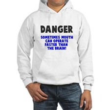 Danger mouth faster than brain Hoodie