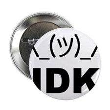 "I Dont Know LOL 2.25"" Button"