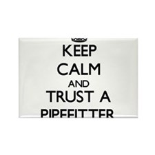 Keep Calm and Trust a Pipefitter Magnets