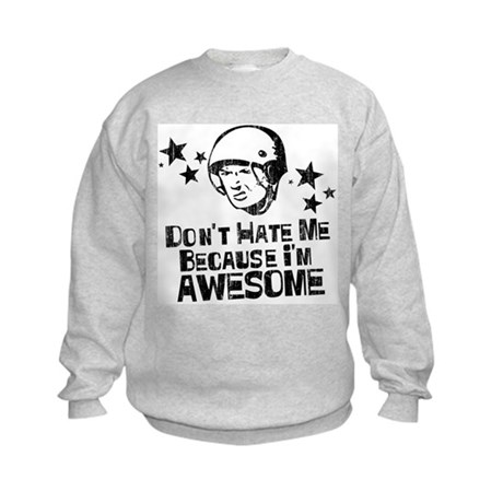 Don't Hate Me Because I'm Awesome Kids Sweatshirt