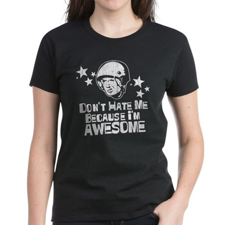 Don't Hate Me Because I'm Awesome Womens Dark T-S
