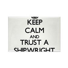 Keep Calm and Trust a Shipwright Magnets
