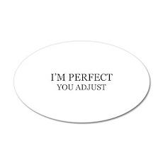 I'm Perfect. You Adjust. 22x14 Oval Wall Peel