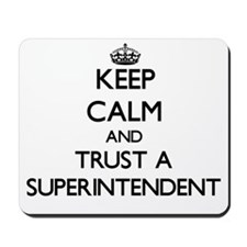 Keep Calm and Trust a Superintendent Mousepad