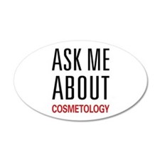 Ask Me About Cosmetology 38.5 x 24.5 Oval Wall Pee