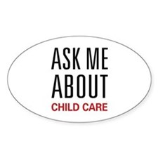 Ask Me About Child Care Oval Decal