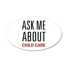 Ask Me About Child Care 22x14 Oval Wall Peel