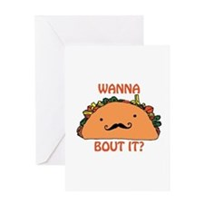 Wanna Taco Bout it? Greeting Cards