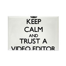 Keep Calm and Trust a Video Editor Magnets