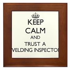 Keep Calm and Trust a Welding Inspector Framed Til